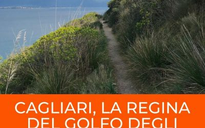 Cagliari, la Regina del Golfo degli Angeli